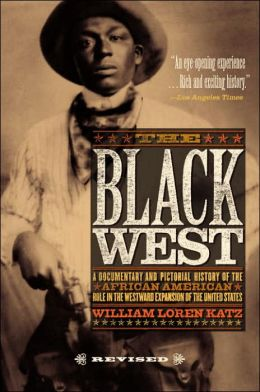 The Black West: A Documentary and Pictorial History of the African-American Role in the Westward Expansion of United States