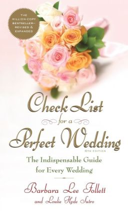 Check List for a Perfect Wedding: The Indispensible Guide for Every Wedding