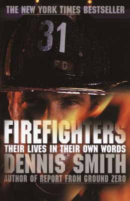 Firefighters: Their Lives in Their Own Words