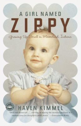 Girl Named Zippy: Growing Up Small in Mooreland, Indiana