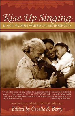 Rise up Singing: Black Women Writers on Motherhood