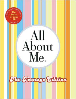 All About Me for Teens: The Story of Your Life