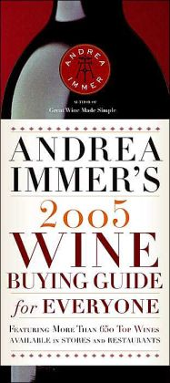 Andrea Immer's 2005 Wine Buying Guide for Everyone