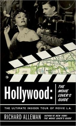 Hollywood: The Movie Lover's Guide - The Ultimate Insider Tour of Movie L.A.