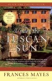 Book Cover Image. Title: Under the Tuscan Sun:  At Home In Italy, Author: Frances Mayes