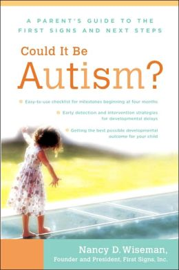 Could It Be Autism?: A Parent's Guide to the First Signs and Next Steps