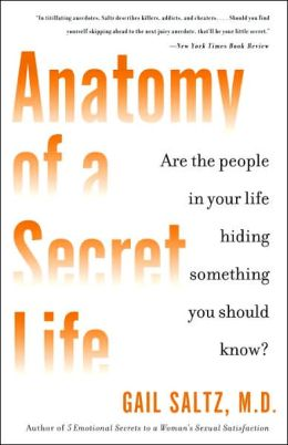 Anatomy of a Secret Life: Are the People in Your Life Hiding Something You Should Know?