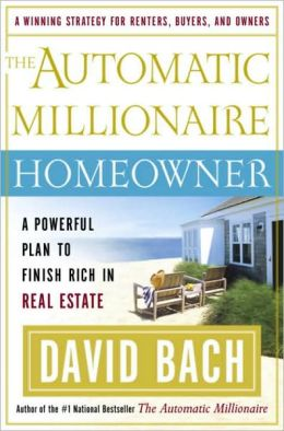 Automatic Millionaire Homeowner: A Powerful Plan to Finish Rich in Real Estate