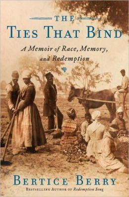 Ties That Bind: A Memoir of Race, Memory and Redemption
