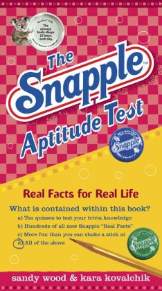 Snapple Aptitude Test: Real Facts for Real Life