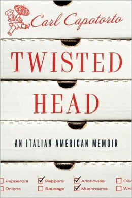 Twisted Head: An Italian American Memoir