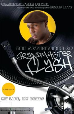 Adventures of Grandmaster Flash: My Life, My Beats