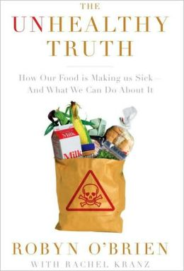 The Unhealthy Truth: How Our Food is Making us Sick -- And What We Can Do About It