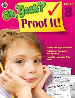 Oh Yeah? Proof It! Grade 3