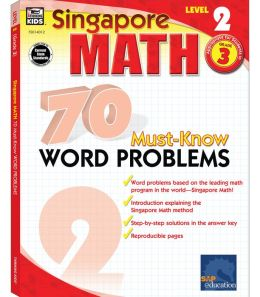Singapore Math 70 Must-Know Word Problems, Level 2