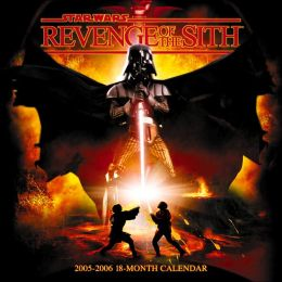 2006 Star Wars - Revenge of the Sith (Episode III) 18 month Wall Calendar