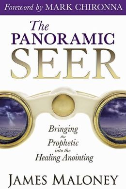 The Panoramic Seer: Bringing the Prophetic into the Healing Anointing