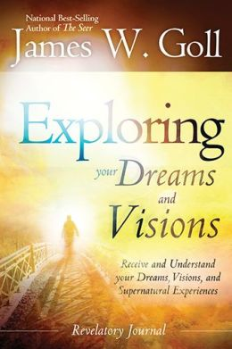 The Exploring Your Dreams and Visions: Received and understand your Dreams, Visions, and Supernatural Experiences