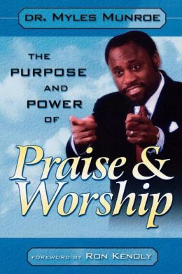 Purpose And Power Of Praise & Worship