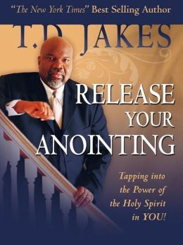 Release Your Anointing: Tapping the Power of the Holy Spirit in You!