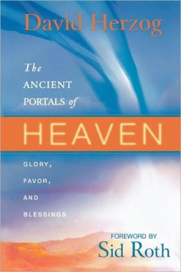 The Ancient Portals of Heaven: Glory, Favor, and Blessings