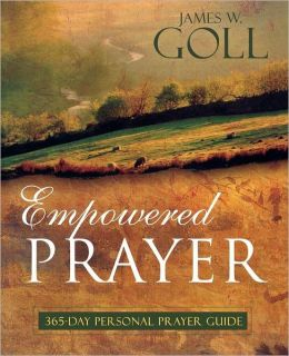 Empowered Prayer: 365-Day Personal Prayer Guide