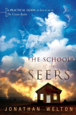 School of the Seers: A Practical Guide on How to See in the Unseen Realm