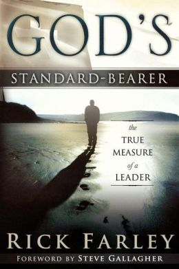 God's Standard-Bearer: The True Measure of a Leader