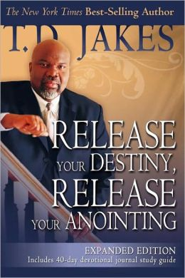 Release Your Destiny, Release Your Anointing (Expanded)