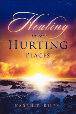 Healing in the Hurting Places