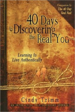 40 Days to Discovering the Real You, Journal: Learning to Live Authentically