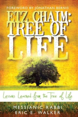 Etz Chaim: Tree of Life: Lessons Learned from the Tree of Life