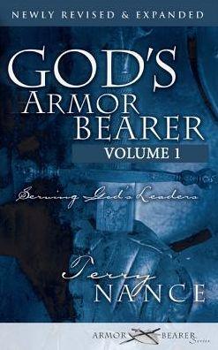 God's Armor Bearer Volume 1: Serving God's Leaders