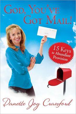 God, You've Got Mail: 15 Keys to Abundant Provision
