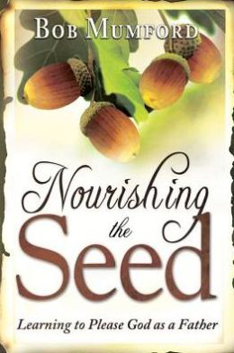 Nourishing the Seed: Learning to Please Father God