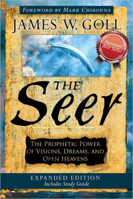 The Seer Expanded Edition: The Prophetic Power of Visions, Dreams and Open Heavens