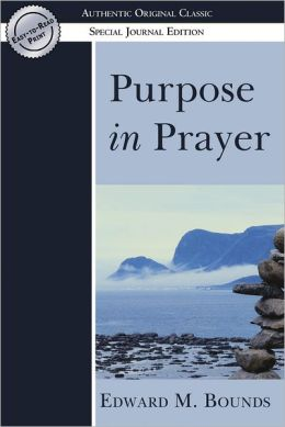 Purpose in Prayer: (Authentic Original Classic)
