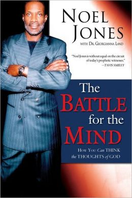 The Battle for the Mind: How You Can Think the Thoughts of God