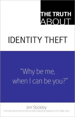 The Truth About Identity Theft (Truth About Series)