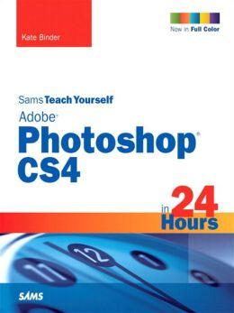 Sams Teach Yourself Adobe Photoshop CS4 in 24 Hours