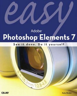 Easy Adobe Photoshop Elements 7 (Easy Series)