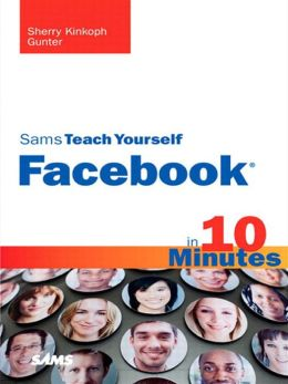 Sams Teach Yourself Facebook in 10 Minutes