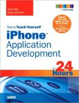Book Cover Image. Title: Sams Teach Yourself iPhone Application Development in 24 Hours, e-Reader, Author: John Ray
