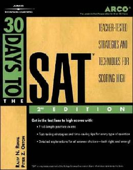 30 Days to the SAT: Teacher-Tested Strategies and Techniques for Scoring High