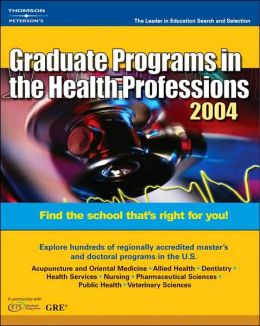 Peterson's Graduate Programs in the Health Professions 2004