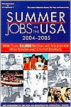Summer Jobs in the USA 2004-2005: More Than 55,000 Exciting and Fun Jobs for High School and College Students