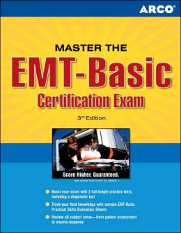 Master the EMT- Basic Certification Exam
