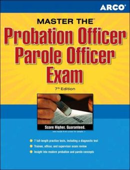 Master The Probation Officer/Parole Officer Exam: Complete Test Preparation for a Rewarding Justice System Career
