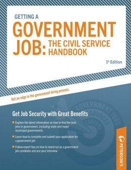 Getting a Government Job: The Civil Service Handbook: Get Job Security with Great Benefits