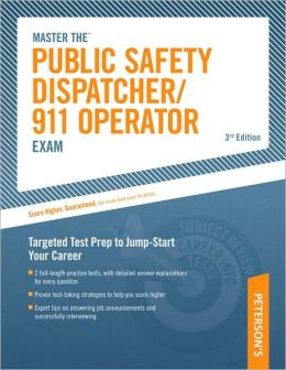 Master The Public Safety Dispatcher/911 Operator Exam: Targeted Test Prep to Jump-Start Your Career